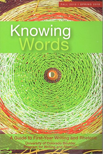 9781680360578: Knowing Words - A Guide to First-Year Writing and Rhetoric, 12th Edition (CU at Boulder)