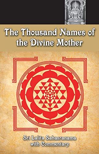 9781680372823: The Thousand Names Of The Divine Mother: Shri Lalita Sahasranama