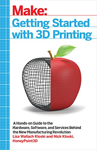 9781680450200: Getting Started with 3D Printing: A Hands-on Guide to the Hardware, Software, and Services Behind the New Manufacturing Revolution