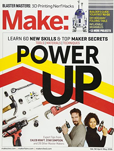 Make: Volume 50: Power Up (Make: Technology on Your Time)