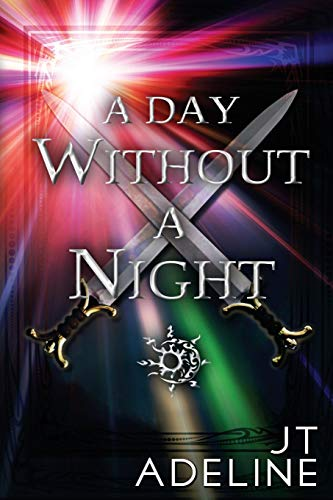 A Day Without a Night: J T Adeline
