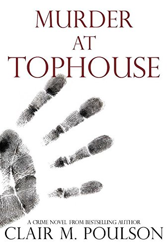 Murder at Tophouse: Clair M. Poulson