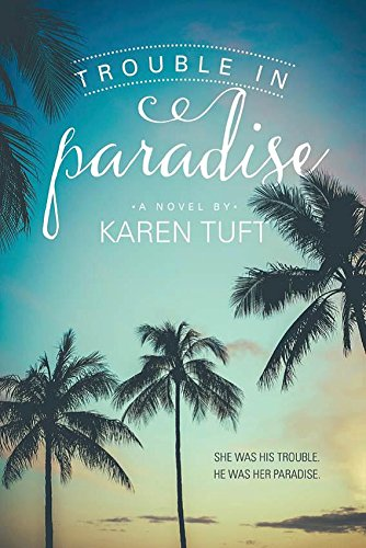 Trouble in Paradise: Karen Tuft