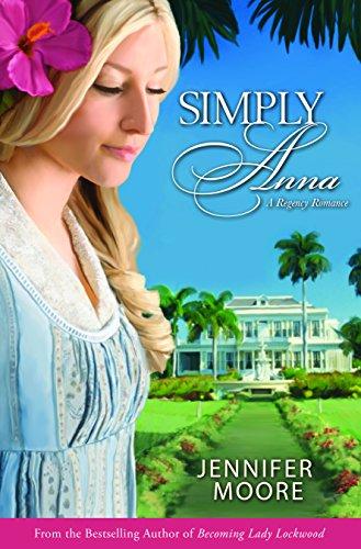 Simply Anna (Regency Romance): Jennifer Moore