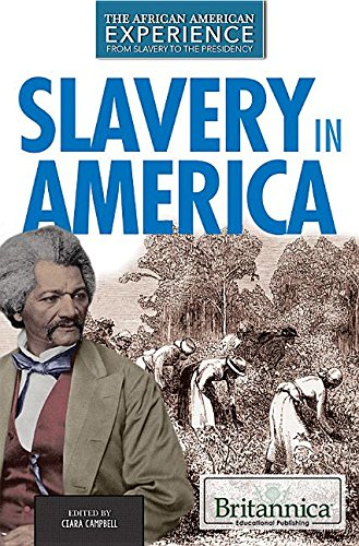 9781680480368: Slavery in America (African American Experience: From Slavery to the Presidency)
