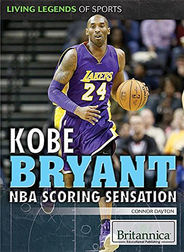 Kobe Bryant: NBA Scoring Sensation (Living Legends: Dayton, Connor
