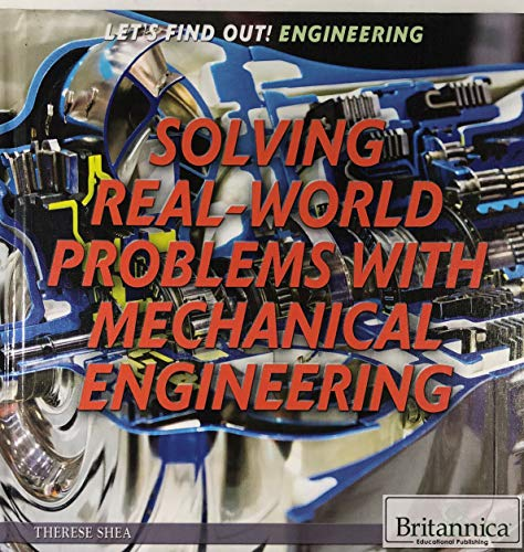9781680482669: Solving Real-World Problems with Mechanical Engineering (Let's Find Out! Engineering)