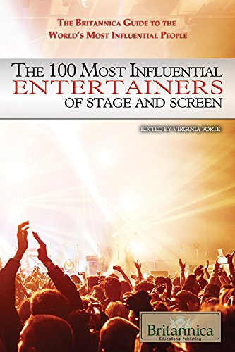 9781680482782: The 100 Most Influential Entertainers of Stage and Screen (Britannica Guide to the World's Most Influential People)