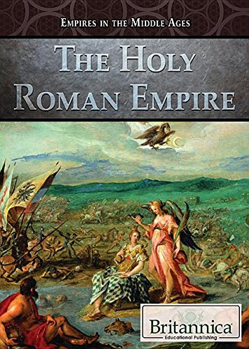 The Holy Roman Empire (Empires in the