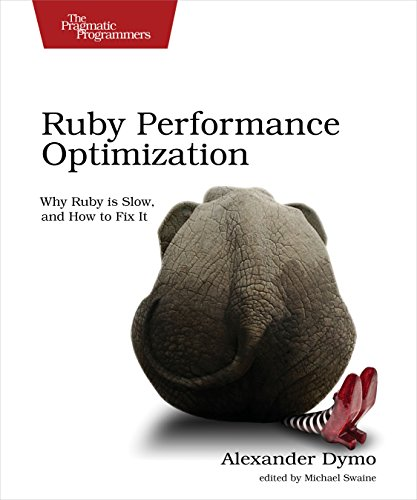 9781680500691: Ruby Performance Optimization: Why Ruby is Slow, and How to Fix It