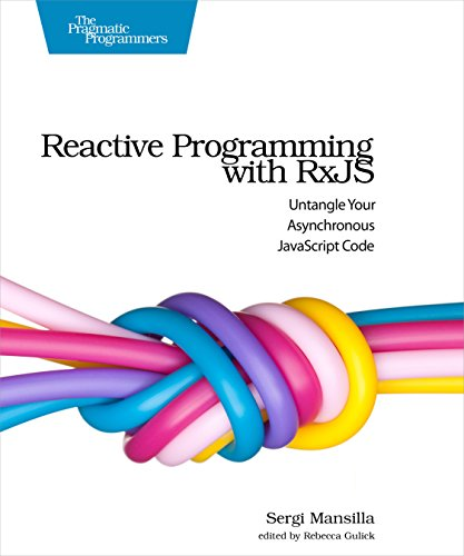 9781680501292: Reactive Programming with RxJS: Untangle Your Asynchronous JavaScript Code