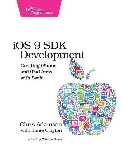 9781680501322: iOS 9 SDK Development: Creating iPhone and iPad Apps with Swift