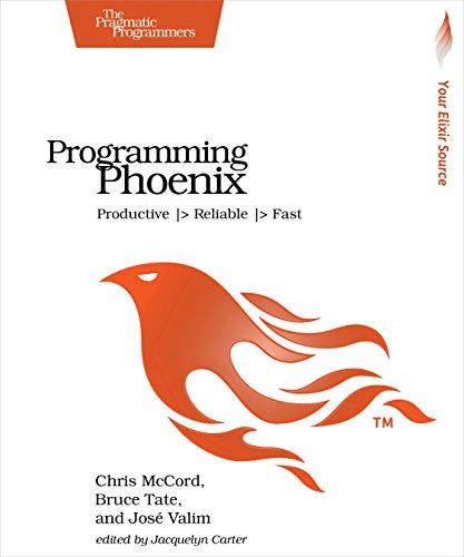 9781680501452: Programming Phoenix: Productive  > Reliable  > Fast