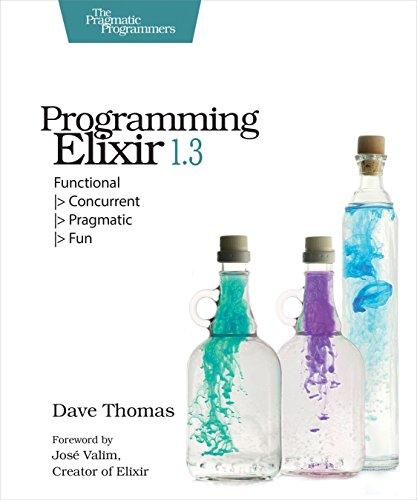 9781680502008: Programming Elixir 1.3: Functional |> Concurrent |> Pragmatic |> Fun