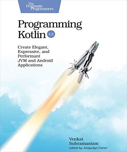 9781680506358: Programming Kotlin: Create Elegant, Expressive, and Performant Jvm and Android Applications