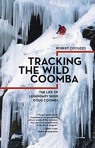 9781680510447: Tracking the Wild Coomba: The Life of Legendary Skier Doug Coombs