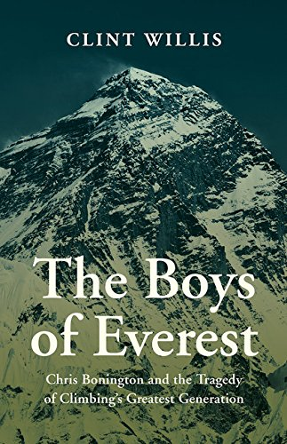 9781680510874: The Boys of Everest: Chris Bonnington and the Tragedy of Climbing's Greatest Generation