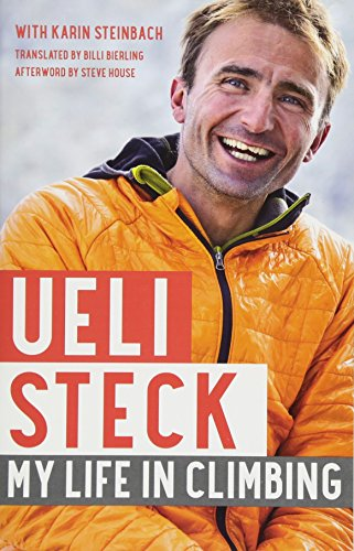 9781680511321: UELI STECK: My Life in Climbing (Legends and Lore)
