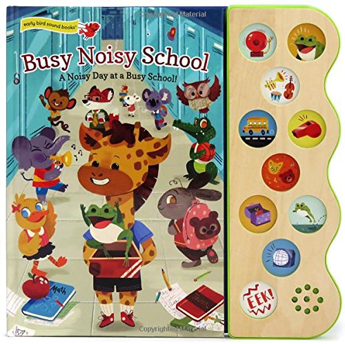 Busy Noisy School: Interactive Childrens Sound Book 9781680520736 With the look and feel of a classic childrens book, Busy Noisy School is a first look and listen around a school building. As you read t
