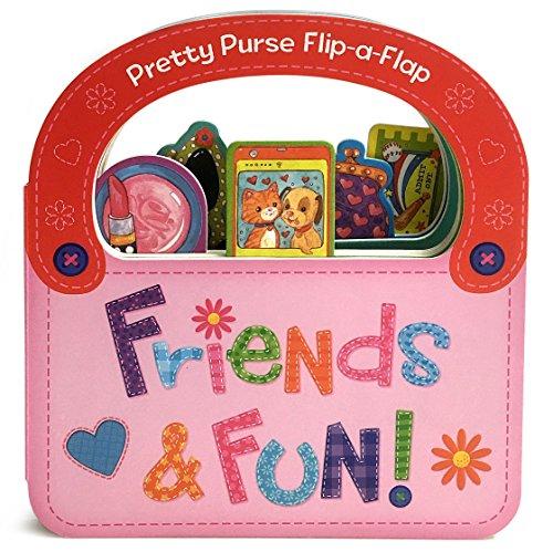 Friends & Fun: Flip-a-Flap Board Book (Pretty Purse Flip-a Flap): Rose Partridge
