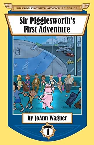 9781680550511: Sir Pigglesworth's First Adventure (Sir Pigglesworth Adventure Series)