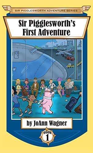 9781680550528: Sir Pigglesworth's First Adventure (Sir Pigglesworth Adventure Series)