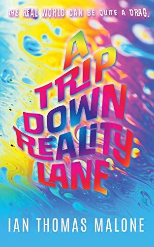 A Trip Down Reality Lane: Malone, Ian Thomas