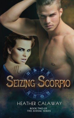 9781680580921: Seizing Scorpio (The Zodiac Series) (Volume 2)