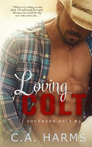 9781680581775: Loving Colt (Southern Boys Series) (Volume 3)