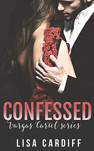 9781680583038: Confessed (Vargas Cartel) (Volume 3)