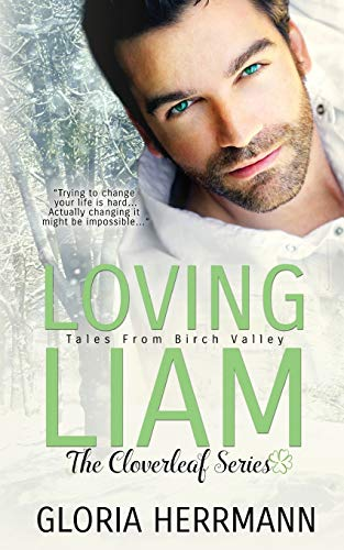 Loving Liam (The Cloverleaf Series) (Volume 1): Herrmann, Gloria; Herrmann
