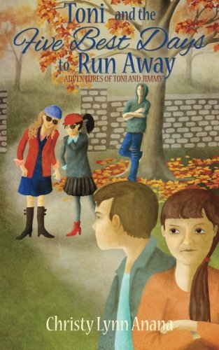 Toni and the Five Best Days to Run Away (The Adventure of Toni and Jimmy) (Volume 2): Christy Lynn ...