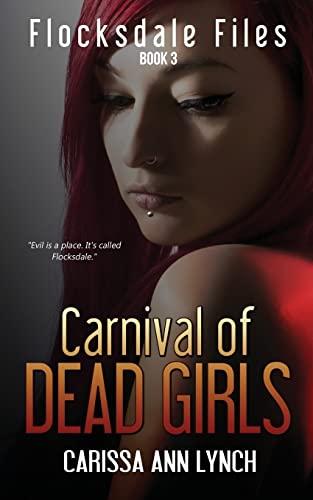 9781680584615: Carnival of Dead Girls (Flocksdale Files) (Volume 3)