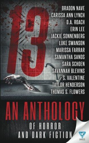 13: An Anthology of Horror and Dark: Nave, Bradon; Lynch,