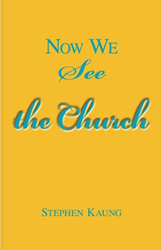 9781680626537: Now We See the Church: Messages on the Life of the Church, the Body of Christ