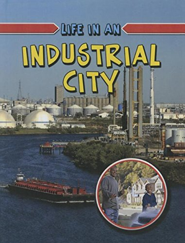 9781680650860: Life in an Industrial City (Learn about Urban Life)