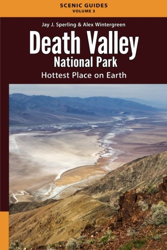 9781680700145: Death Valley National Park: Hottest Place on Earth (Scenic Guides) (Volume 3)
