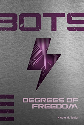 Degrees of Freedom (Bots): Nicole M. Taylor