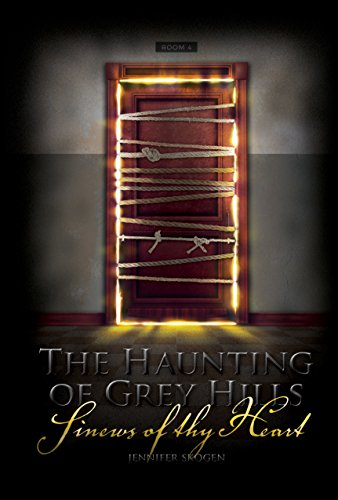 9781680760323: Sinews of Thy Heart (The Haunting of Grey Hills)
