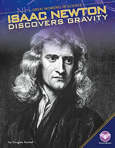 9781680780161: Isaac Newton Discovers Gravity (Great Moments in Science)