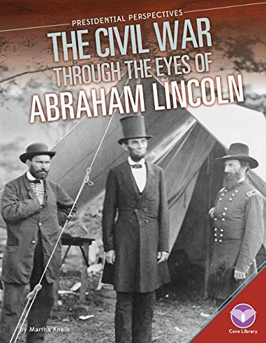 9781680780307: Civil War Through the Eyes of Abraham Lincoln (Presidential Perspectives)