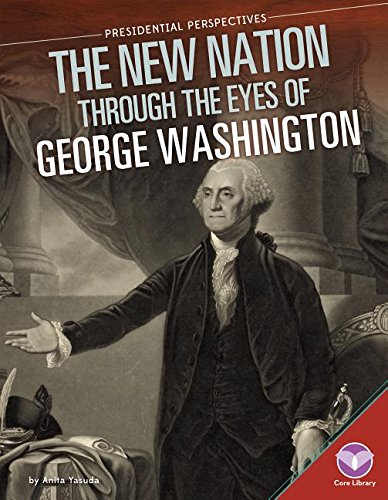9781680780338: New Nation Through the Eyes of George Washington (Presidential Perspectives)