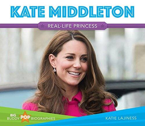 Kate Middleton: Real-Life Princess (Big Buddy Pop Biographies): Katie Lajiness