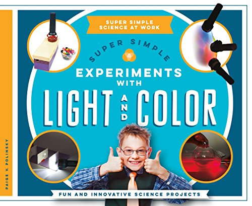 Super Simple Experiments with Light and Color: Fun and Innovative Science Projects (Library Binding...