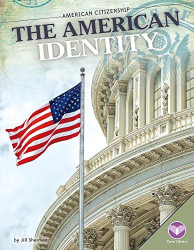 The American Identity (Library Binding): Jill Sherman