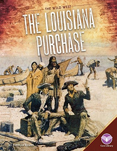 The Louisiana Purchase (Library Binding): Rebecca Rowell