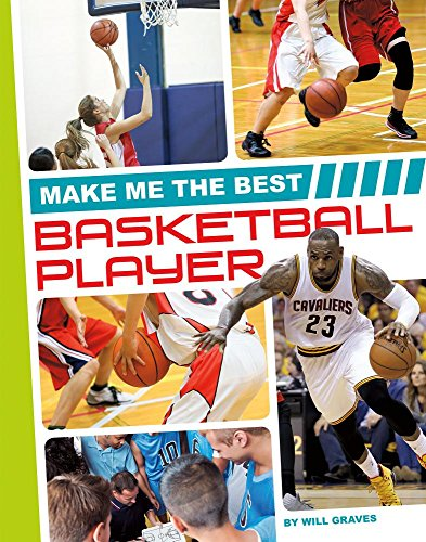 Make Me the Best Basketball Player (Make Me the Best Athlete): Will Graves