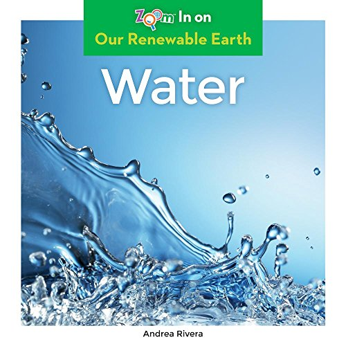 Water (Our Renewable Earth): Andrea Rivera