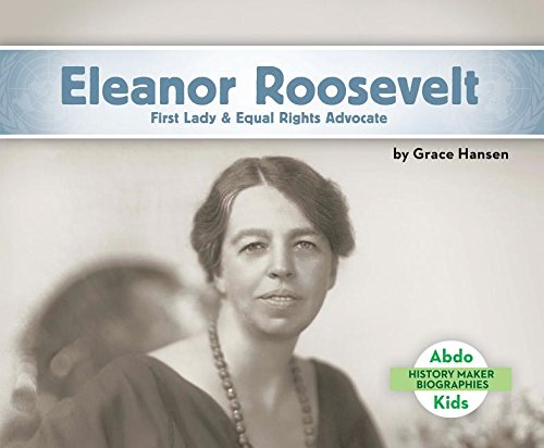 9781680801231: Eleanor Roosevelt: First Lady & Equal Rights Advocate (History Maker Biographies)