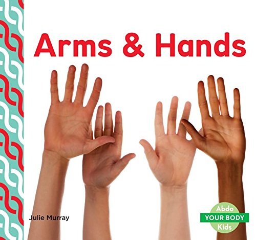 9781680801569: Arms & Hands (Your Body)